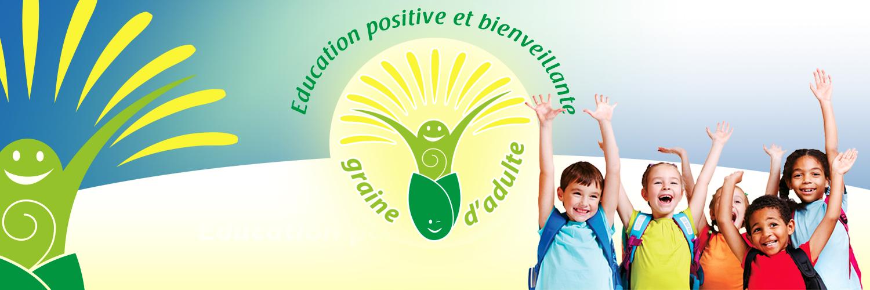 Graine d'adulte, l'éducation bienveillante et positive !